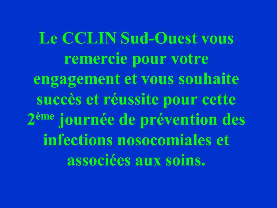 Le CCLIN Sud-Ouest vous remercie pour votre engagement et vous souhaite succès et réussite pour cette 2 ème journée de prévention des infections nosoc