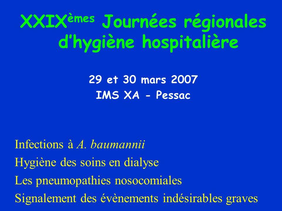 XXIX èmes Journées régionales dhygiène hospitalière 29 et 30 mars 2007 IMS XA - Pessac Infections à A.