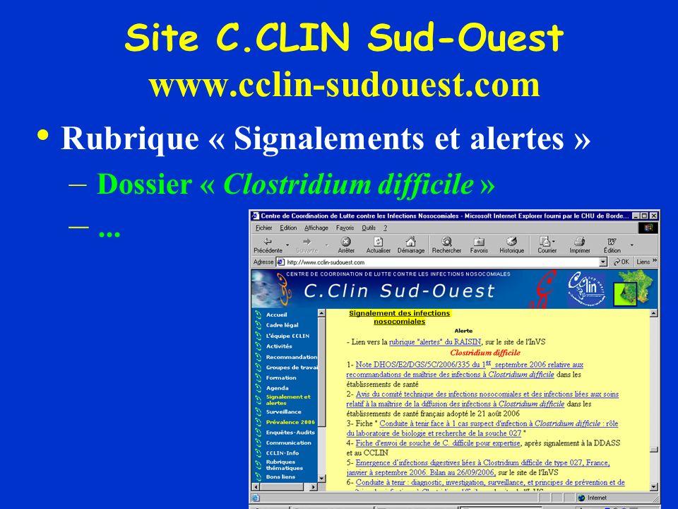 Site C.CLIN Sud-Ouest www.cclin-sudouest.com Rubrique « Signalements et alertes » – Dossier « Clostridium difficile » –...