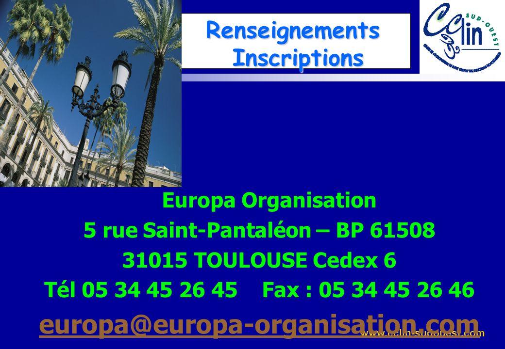 www.cclin-sudouest.com Renseignements Inscriptions Europa Organisation 5 rue Saint-Pantaléon – BP 61508 31015 TOULOUSE Cedex 6 Tél 05 34 45 26 45 Fax