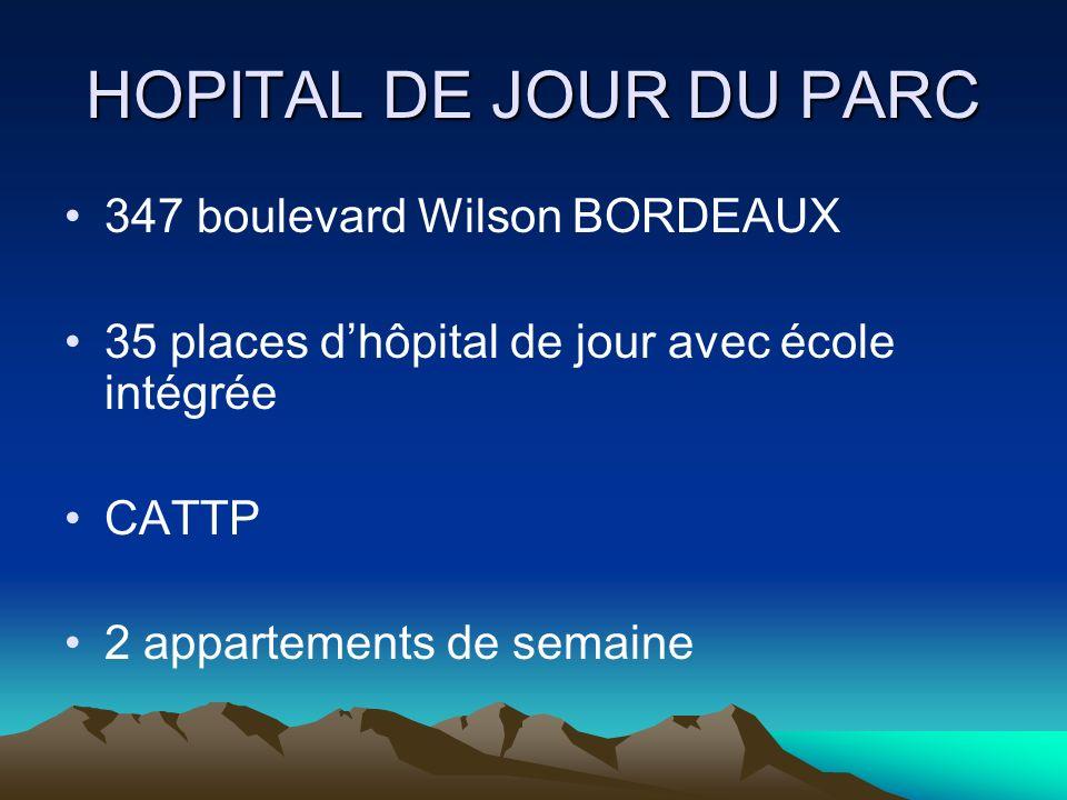 HOPITAL DE JOUR DU PARC 347 boulevard Wilson BORDEAUX 35 places dhôpital de jour avec école intégrée CATTP 2 appartements de semaine