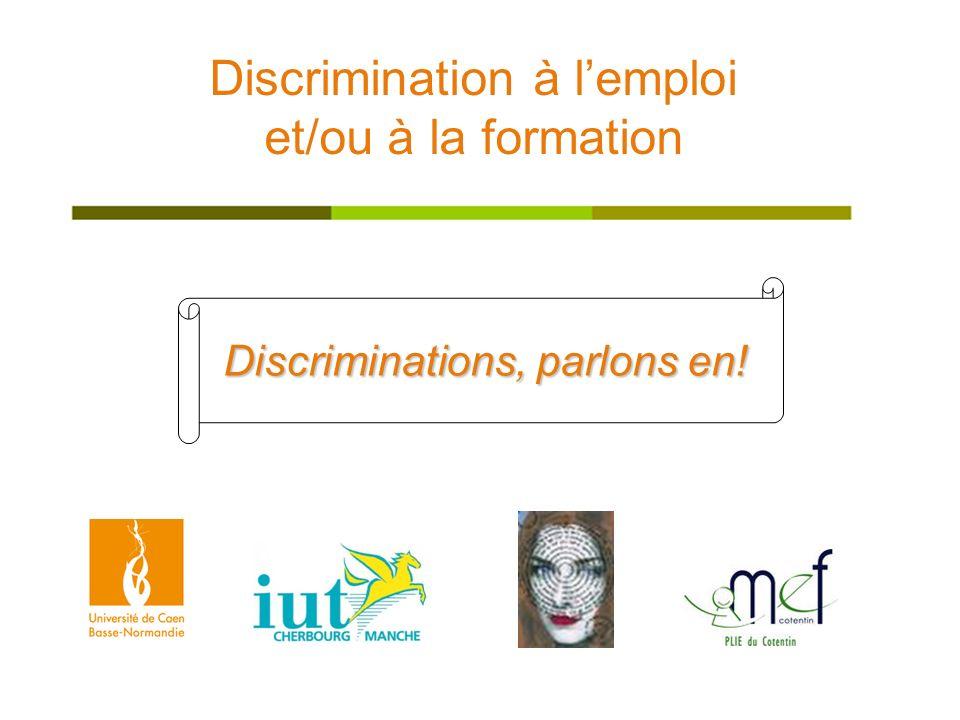Discrimination à lemploi et/ou à la formation Discriminations, parlons en!