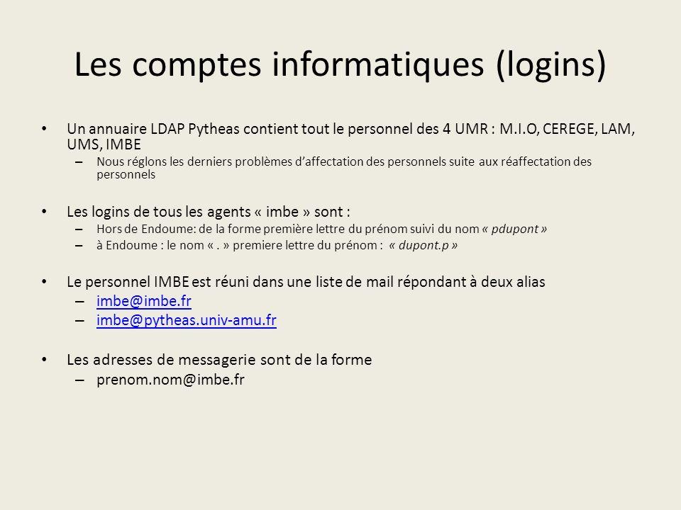Les comptes informatiques (logins) Un annuaire LDAP Pytheas contient tout le personnel des 4 UMR : M.I.O, CEREGE, LAM, UMS, IMBE – Nous réglons les de