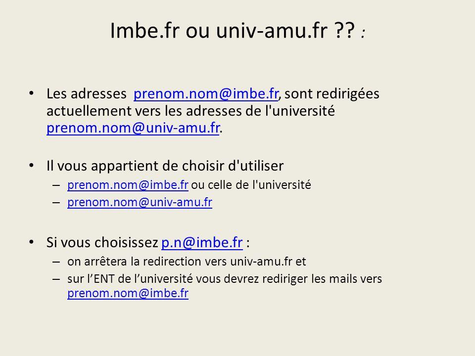 Imbe.fr ou univ-amu.fr ?? : Les adresses prenom.nom@imbe.fr, sont redirigées actuellement vers les adresses de l'université prenom.nom@univ-amu.fr.pre