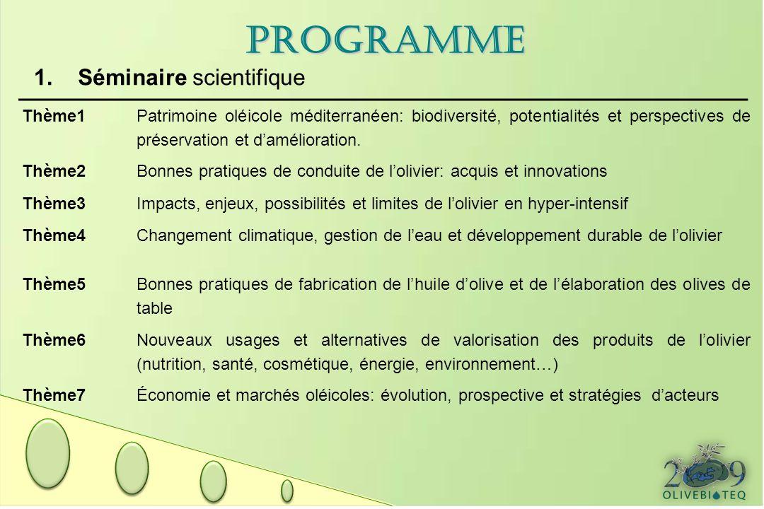 2.Atelier de formation Mise en place dun système de traçabilité pour les filières « huile dolive » 3.Tables rondes T1: Aéropalynologie T2: Rôle de lolivier dans le développement rural, stratégies dacteurs et réformes institutionnelles.