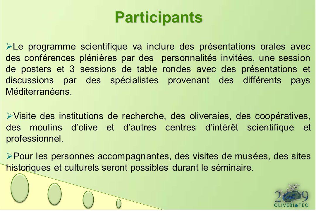 Participants Le programme scientifique va inclure des présentations orales avec des conférences plénières par des personnalités invitées, une session de posters et 3 sessions de table rondes avec des présentations et discussions par des spécialistes provenant des différents pays Méditerranéens.