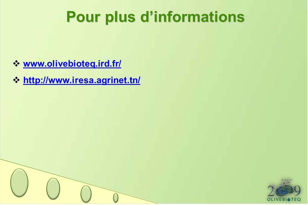 Pour plus dinformations www.olivebioteq.ird.fr/ http://www.iresa.agrinet.tn/