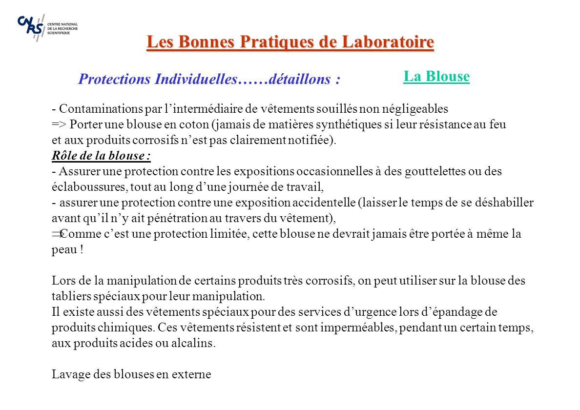 Les Bonnes Pratiques de Laboratoire « Les équipements de protection individuelle doivent être utilisés lorsque les risques ne peuvent pas être évités