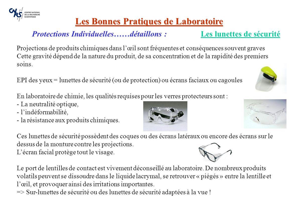 Les Bonnes Pratiques de Laboratoire Protections Individuelles……détaillons : - Contaminations par lintermédiaire de vêtements souillés non négligeables