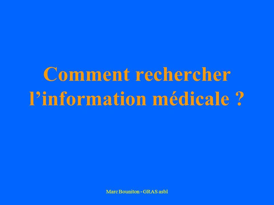 Marc Bouniton - GRAS asbl Comment rechercher linformation médicale ?