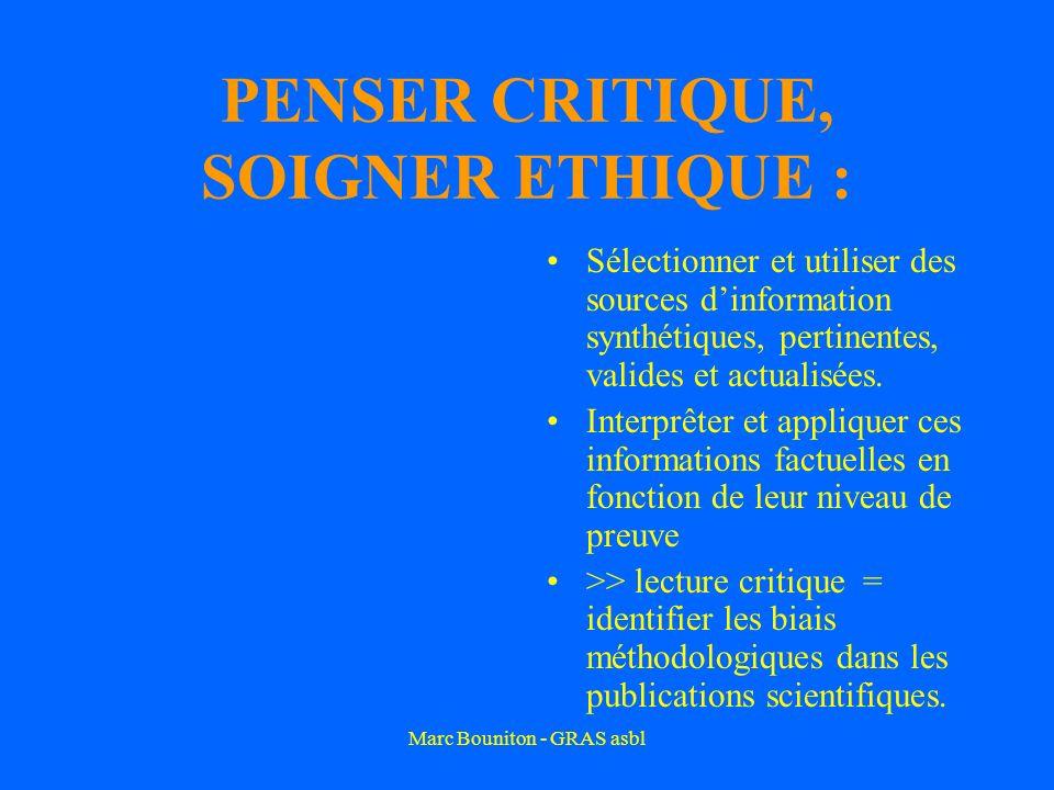 Marc Bouniton - GRAS asbl PENSER CRITIQUE, SOIGNER ETHIQUE : Sélectionner et utiliser des sources dinformation synthétiques, pertinentes, valides et actualisées.