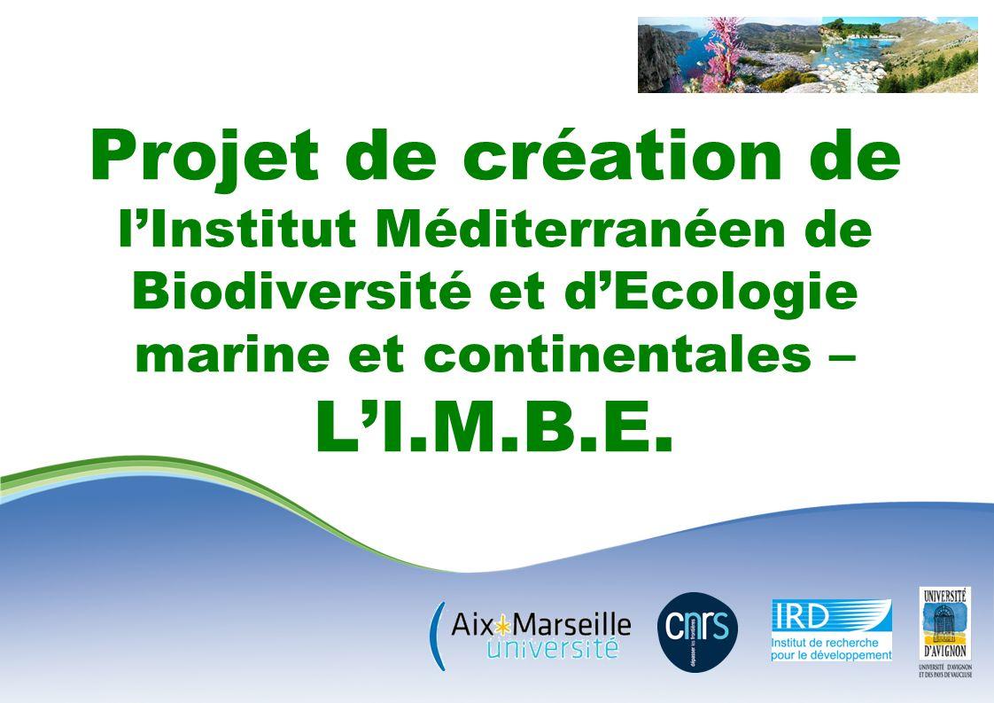 Projet de création de lInstitut Méditerranéen de Biodiversité et dEcologie marine et continentales – LI.M.B.E.