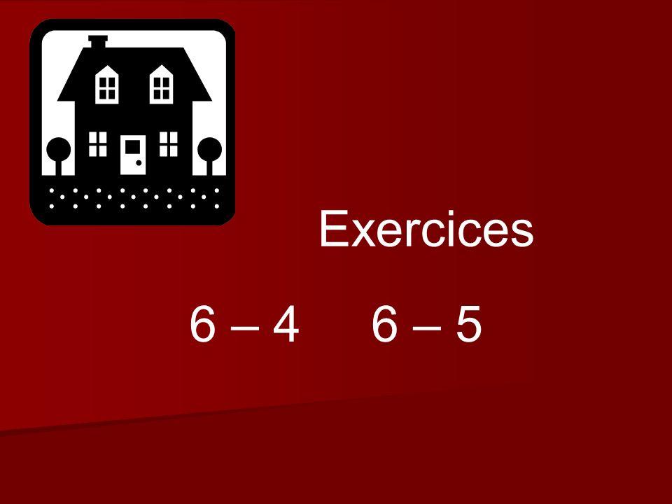 6 – 4 6 – 5 Exercices