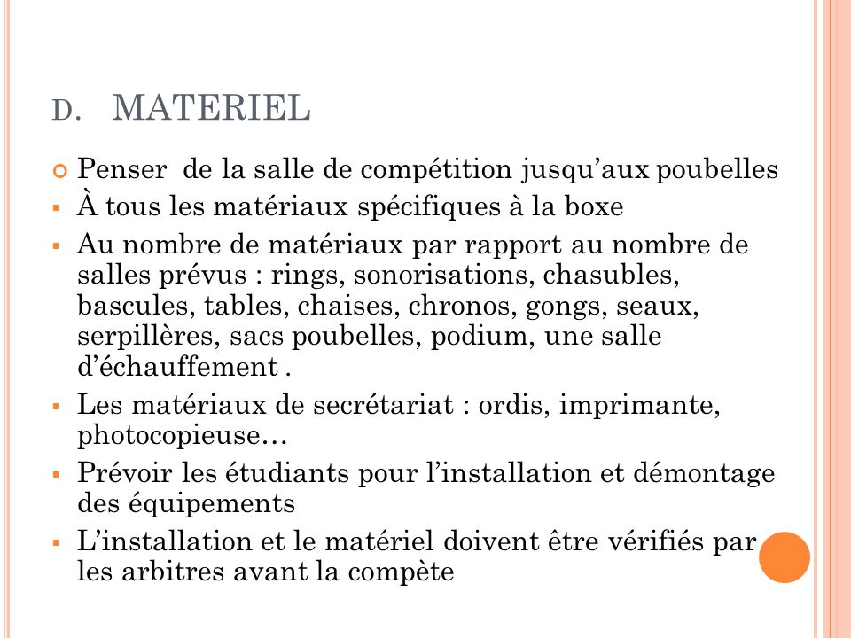 D. MATERIEL Penser de la salle de compétition jusquaux poubelles À tous les matériaux spécifiques à la boxe Au nombre de matériaux par rapport au nomb