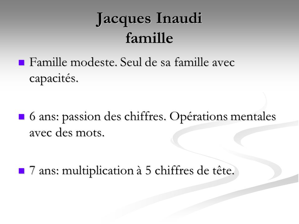 Jacques Inaudi famille Famille modeste.Seul de sa famille avec capacités.