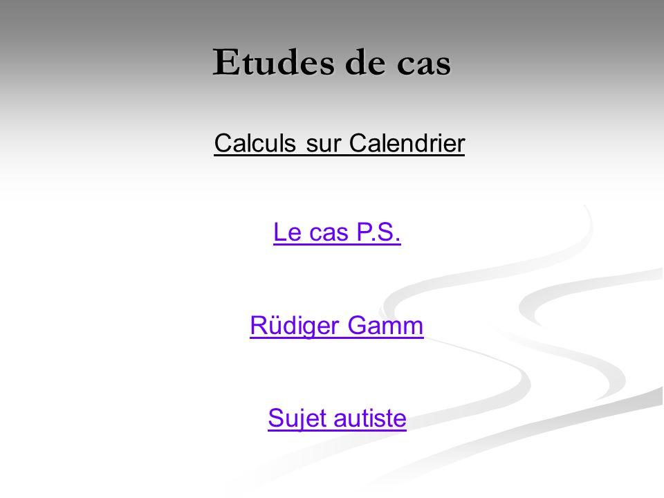 Etudes de cas Calculs sur Calendrier Le cas P.S. Rüdiger Gamm Sujet autiste
