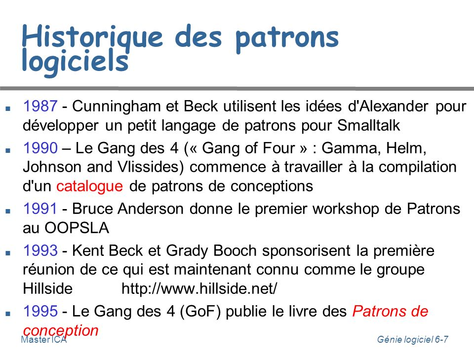 Génie logiciel 6-8 Master ICA Types de patrons logiciels Riehle et Zullighoven dans Understanding and Using Patterns in Software Development mentionnent trois types de patrons logiciels 1.