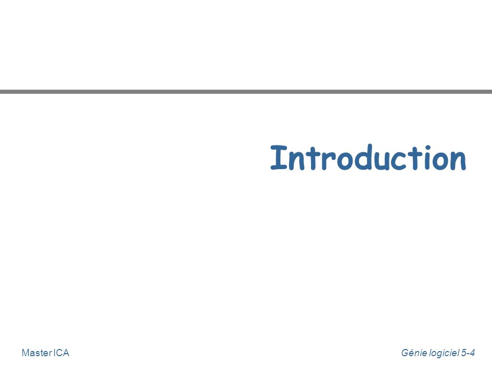 Génie logiciel 5-3Master ICA Sommaire n Introduction n Acteurs n Use-Cases n Diagrammes de Use-Cases