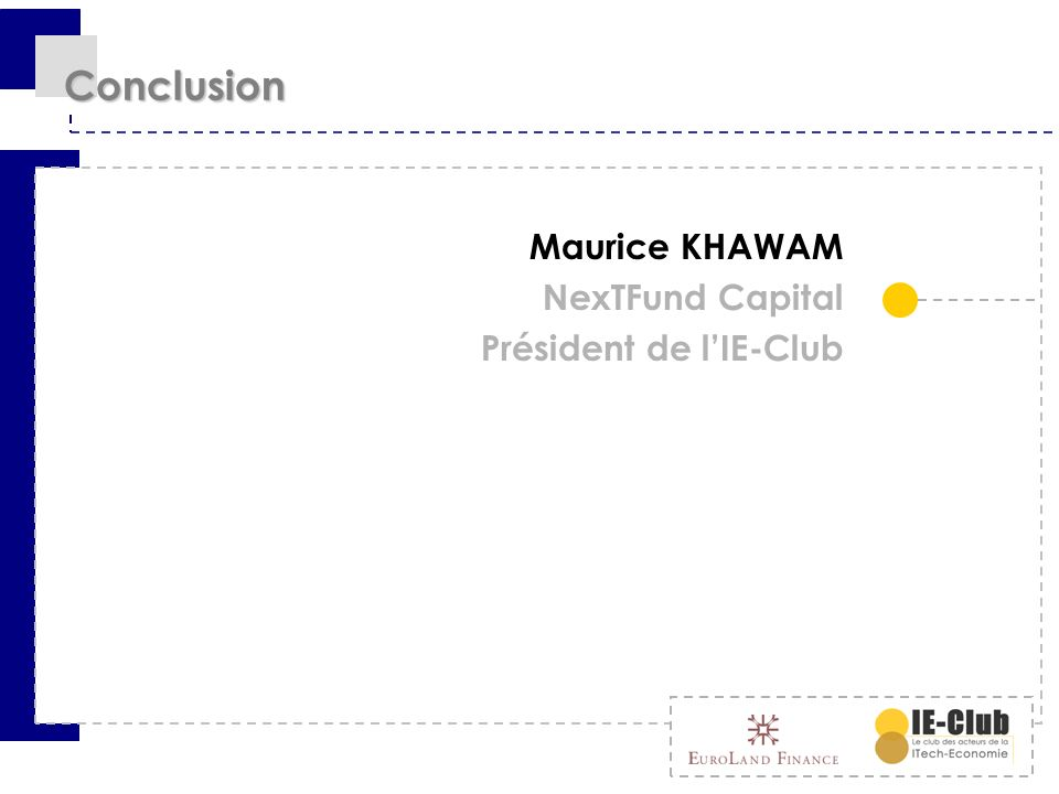 Conclusion Maurice KHAWAM NexTFund Capital Président de lIE-Club