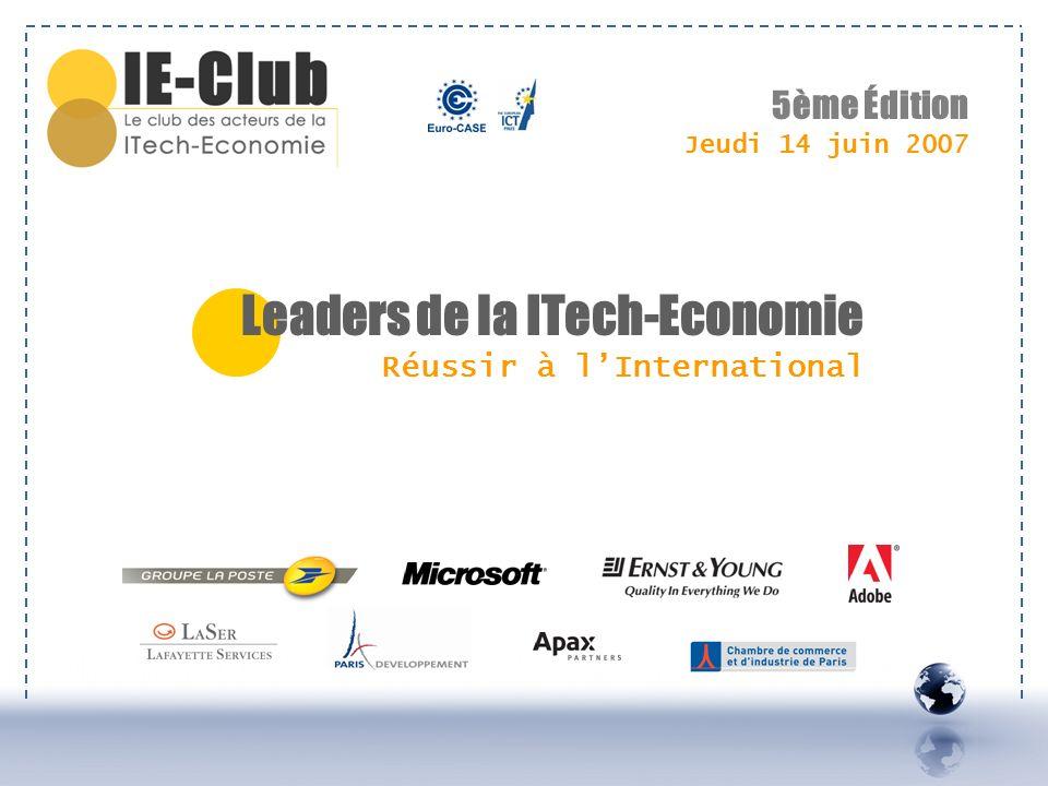 Leaders de la ITech-Economie Réussir à lInternational 5ème Édition Jeudi 14 juin 2007