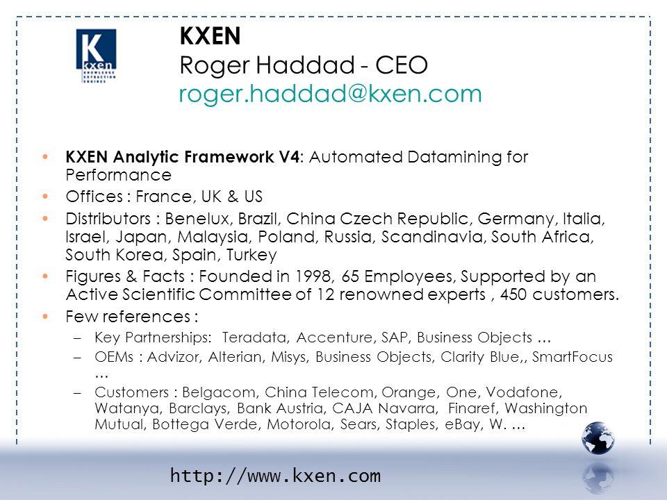http://www.kxen.com - KXEN 1 KXEN Analytic Framework V4 : Automated Datamining for Performance Offices : France, UK & US Distributors : Benelux, Brazi