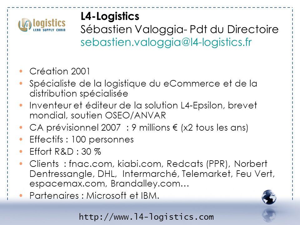 L4-Logistics Sébastien Valoggia- Pdt du Directoire sebastien.valoggia@l4-logistics.fr http://www.l4-logistics.com Création 2001 Spécialiste de la logi