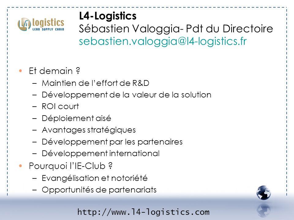 - L4-Logistics 2 L4-Logistics Sébastien Valoggia- Pdt du Directoire sebastien.valoggia@l4-logistics.fr Et demain ? –Maintien de leffort de R&D –Dévelo