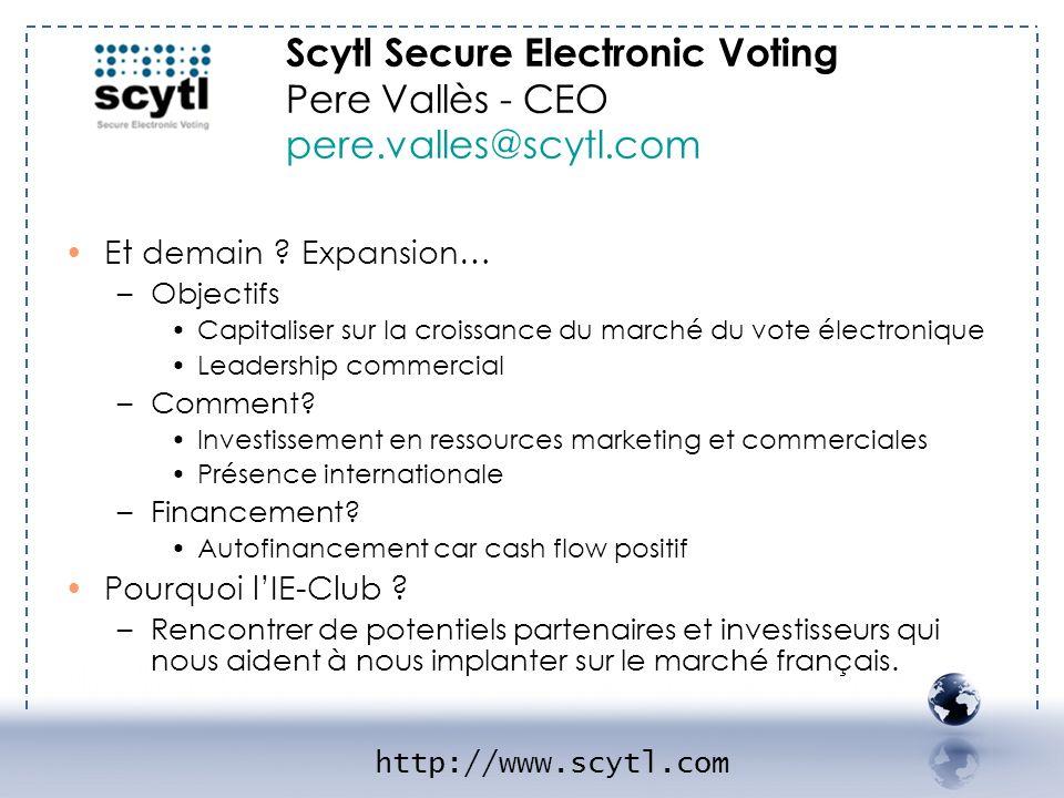 Et demain ? Expansion… –Objectifs Capitaliser sur la croissance du marché du vote électronique Leadership commercial –Comment? Investissement en resso