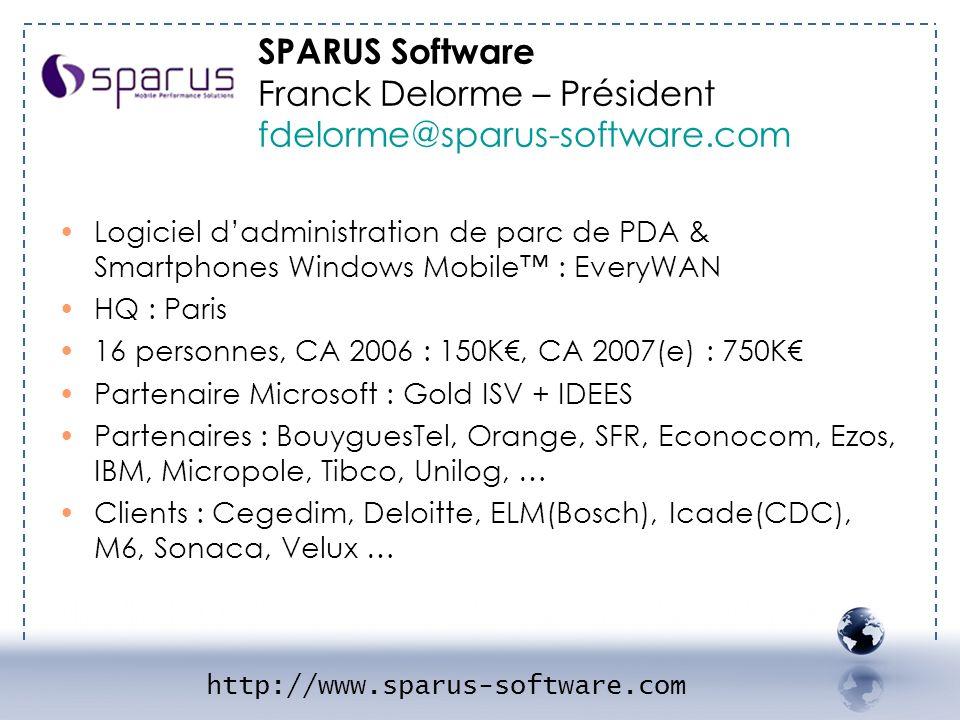 - SPARUS 1 Logiciel dadministration de parc de PDA & Smartphones Windows Mobile : EveryWAN HQ : Paris 16 personnes, CA 2006 : 150K, CA 2007(e) : 750K