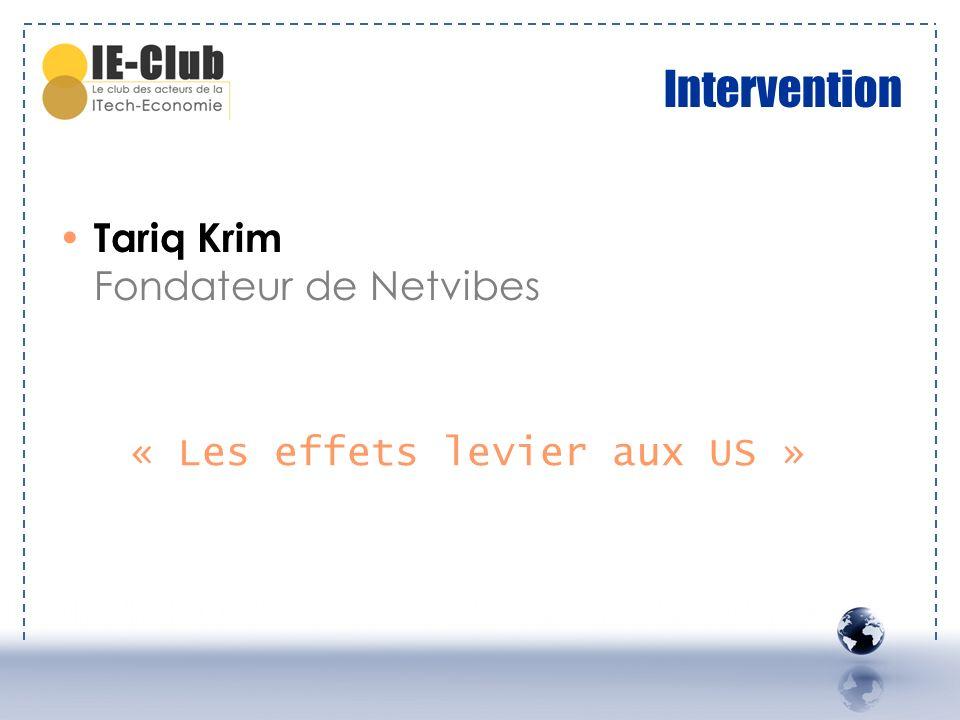 Intervention Tariq Krim Fondateur de Netvibes « Les effets levier aux US »