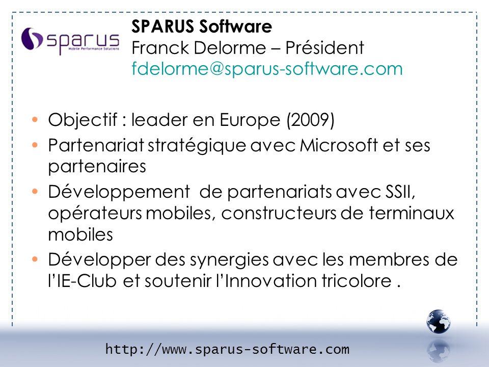 - SPARUS 2 Objectif : leader en Europe (2009) Partenariat stratégique avec Microsoft et ses partenaires Développement de partenariats avec SSII, opéra