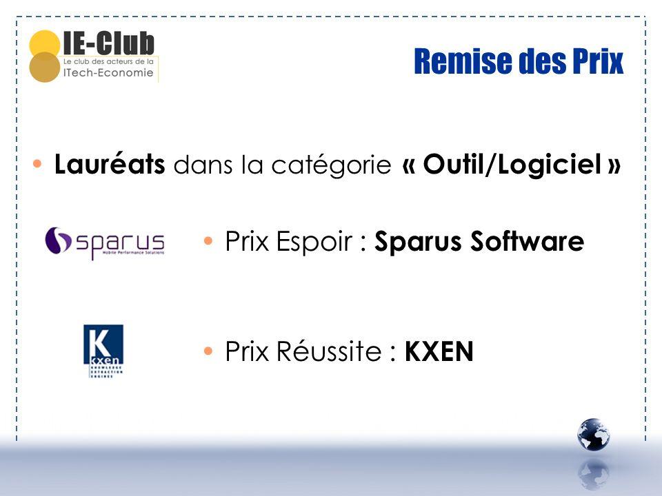 Remise des Prix Lauréats dans la catégorie « Outil/Logiciel » Prix Espoir : Sparus Software Prix Réussite : KXEN