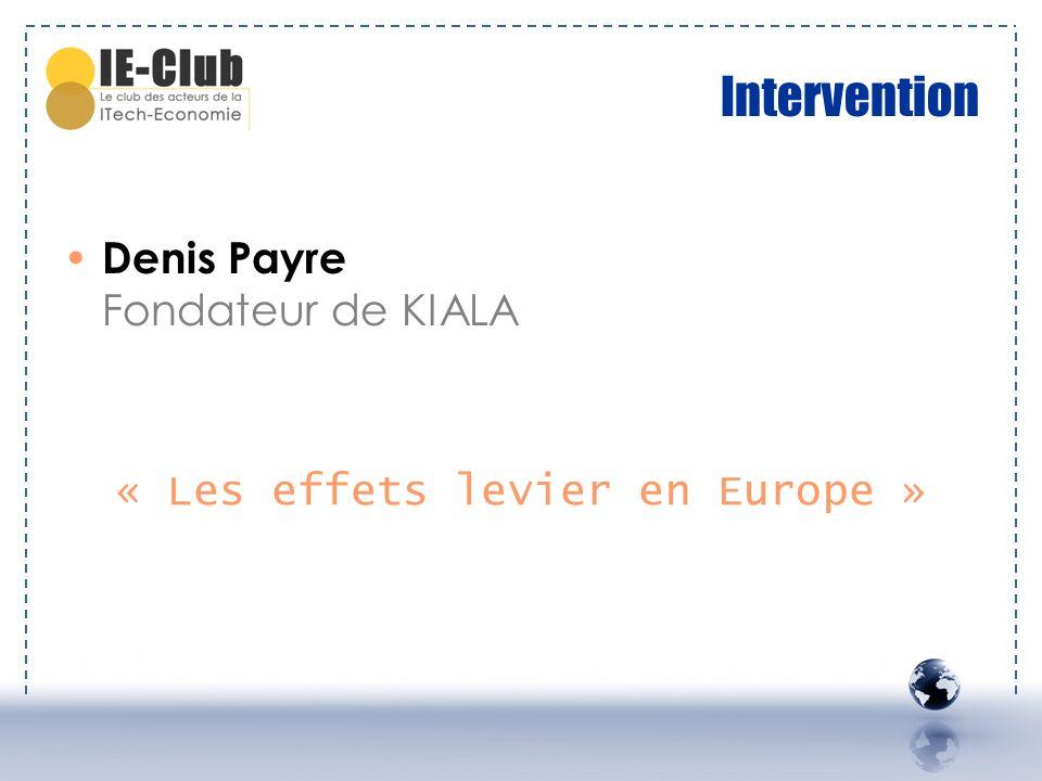 Intervention Denis Payre Fondateur de KIALA « Les effets levier en Europe »