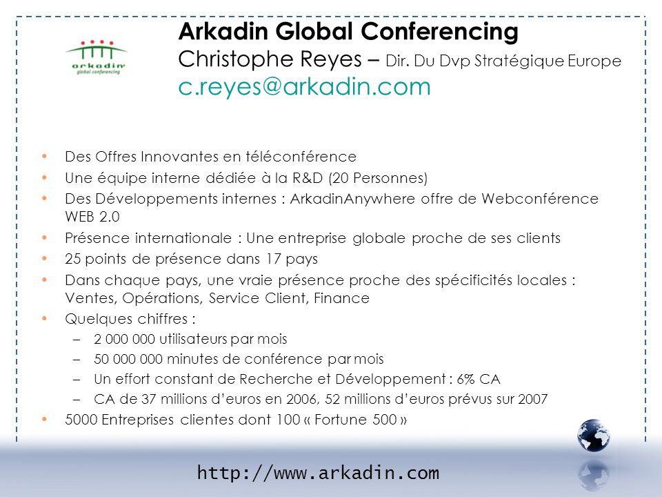 - ARKADIN 1 Des Offres Innovantes en téléconférence Une équipe interne dédiée à la R&D (20 Personnes) Des Développements internes : ArkadinAnywhere of