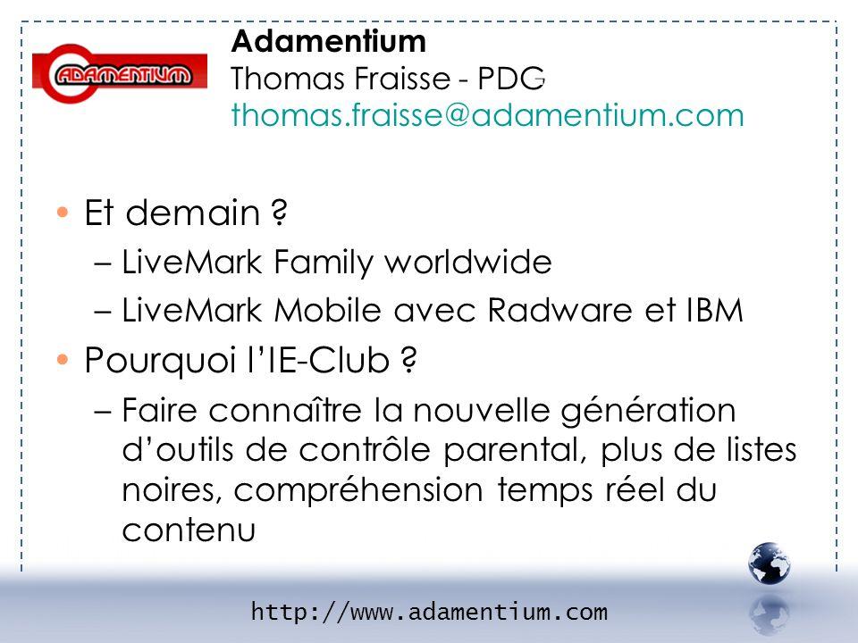 Et demain ? –LiveMark Family worldwide –LiveMark Mobile avec Radware et IBM Pourquoi lIE-Club ? –Faire connaître la nouvelle génération doutils de con