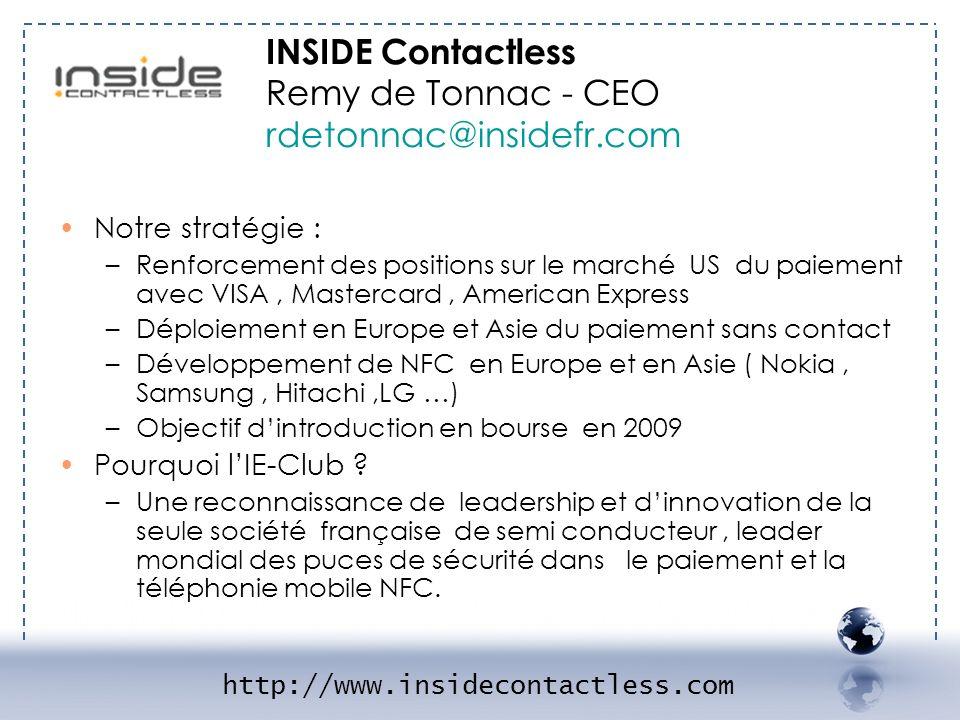 INSIDE Contactless Remy de Tonnac - CEO rdetonnac@insidefr.com - INSIDE 2 Notre stratégie : –Renforcement des positions sur le marché US du paiement a