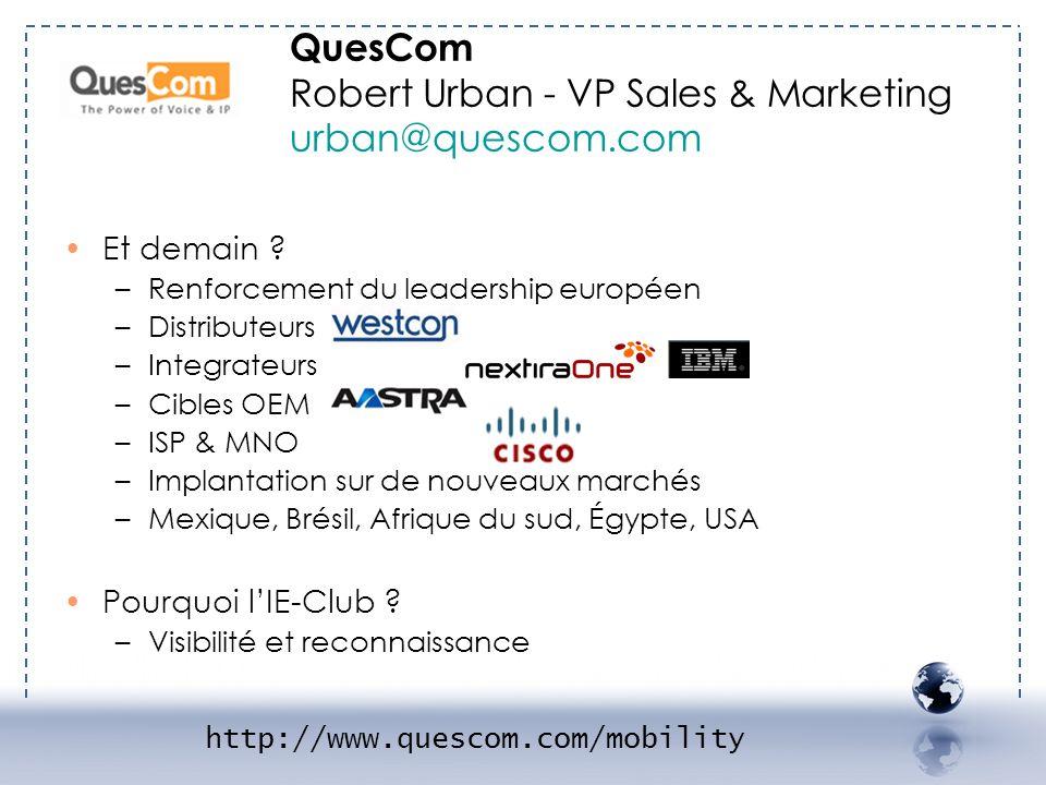 Et demain ? –Renforcement du leadership européen –Distributeurs –Integrateurs –Cibles OEM –ISP & MNO –Implantation sur de nouveaux marchés –Mexique, B