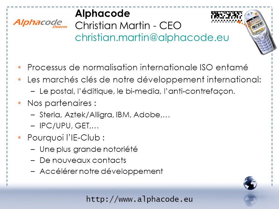 - ALPHACODE 2 Processus de normalisation internationale ISO entamé Les marchés clés de notre développement international: –Le postal, léditique, le bi