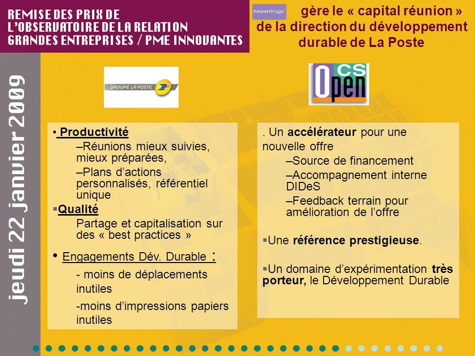 gère le « capital réunion » de la direction du développement durable de La Poste Productivité –Réunions mieux suivies, mieux préparées, –Plans daction
