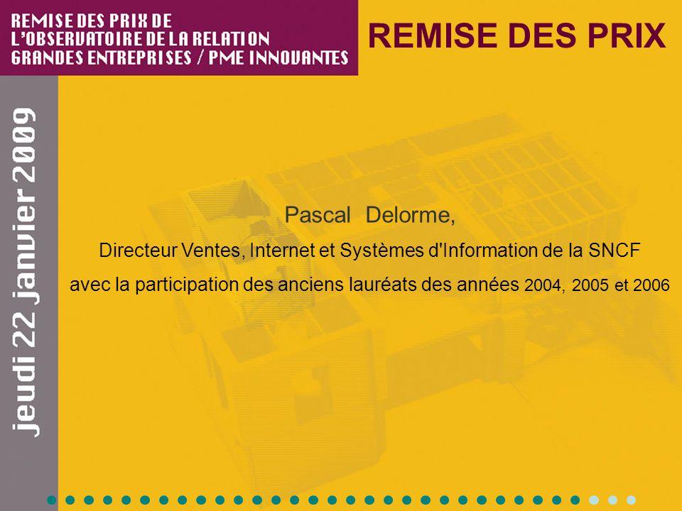 REMISE DES PRIX Pascal Delorme, Directeur Ventes, Internet et Systèmes d'Information de la SNCF avec la participation des anciens lauréats des années