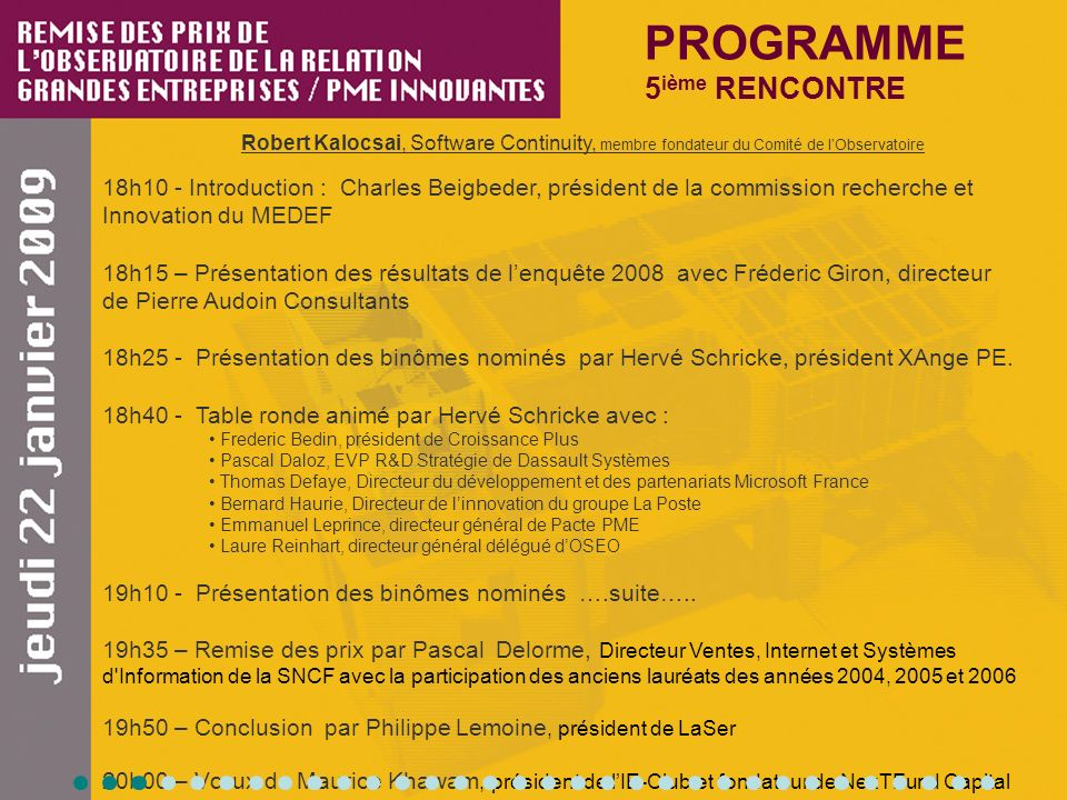 Robert Kalocsai, Software Continuity, membre fondateur du Comité de lObservatoire 18h10 - Introduction : Charles Beigbeder, président de la commission