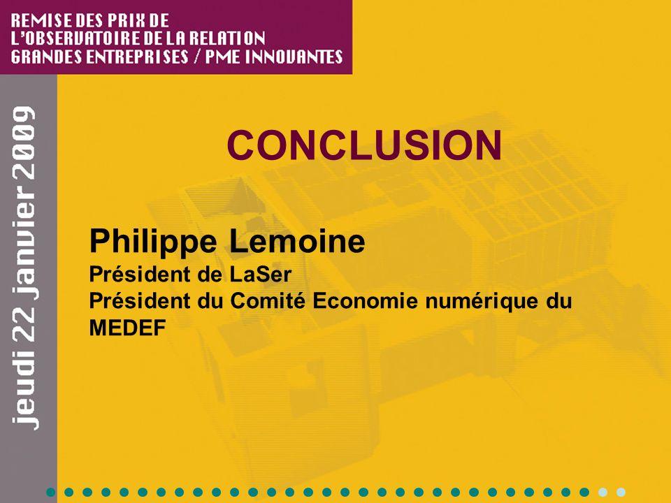CONCLUSION Philippe Lemoine Président de LaSer Président du Comité Economie numérique du MEDEF