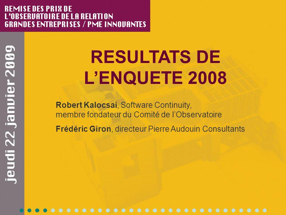RESULTATS DE LENQUETE 2008 Robert Kalocsai, Software Continuity, membre fondateur du Comité de lObservatoire Frédéric Giron, directeur Pierre Audouin Consultants