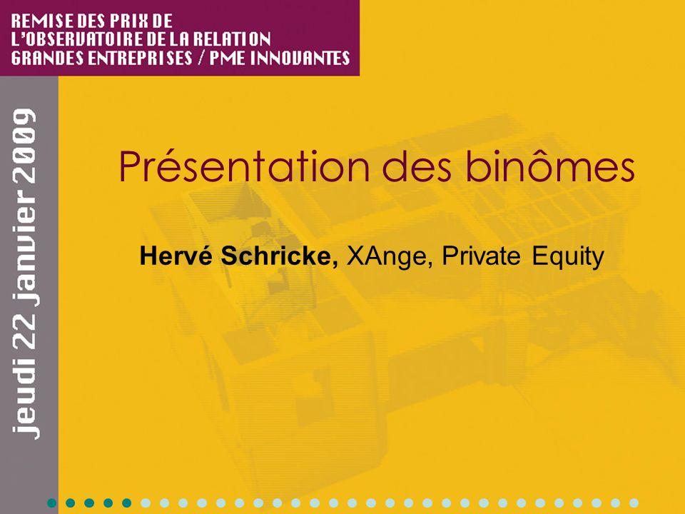 Présentation des binômes Hervé Schricke, XAnge, Private Equity