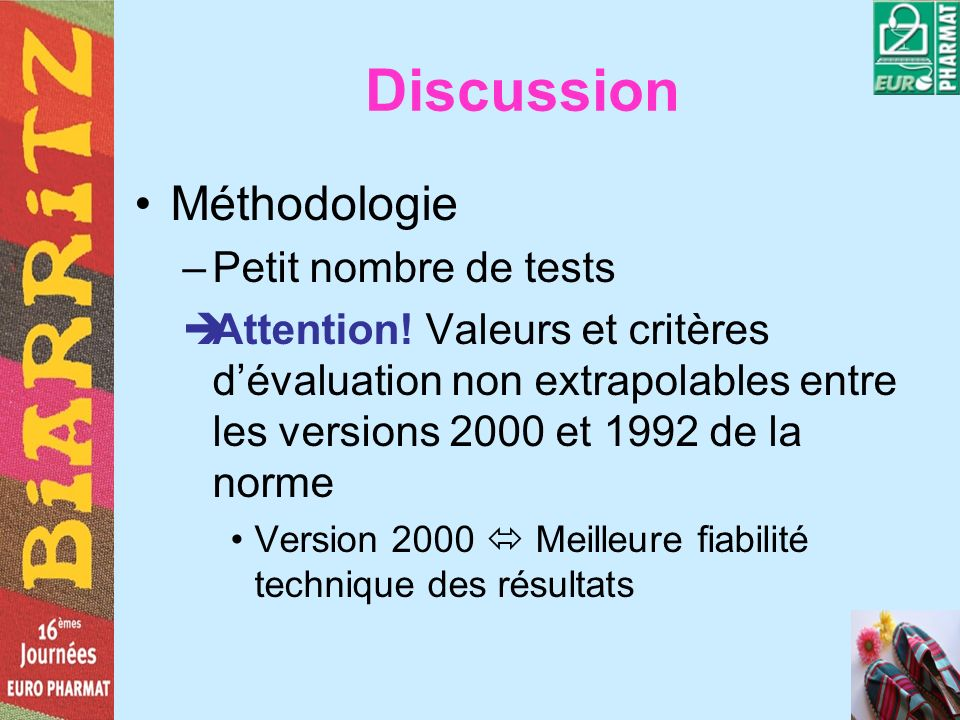 Discussion Méthodologie –Petit nombre de tests Attention.