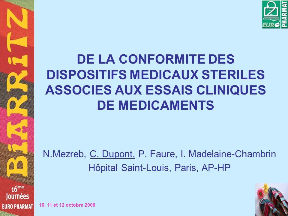 DE LA CONFORMITE DES DISPOSITIFS MEDICAUX STERILES ASSOCIES AUX ESSAIS CLINIQUES DE MEDICAMENTS N.Mezreb, C. Dupont, P. Faure, I. Madelaine-Chambrin H