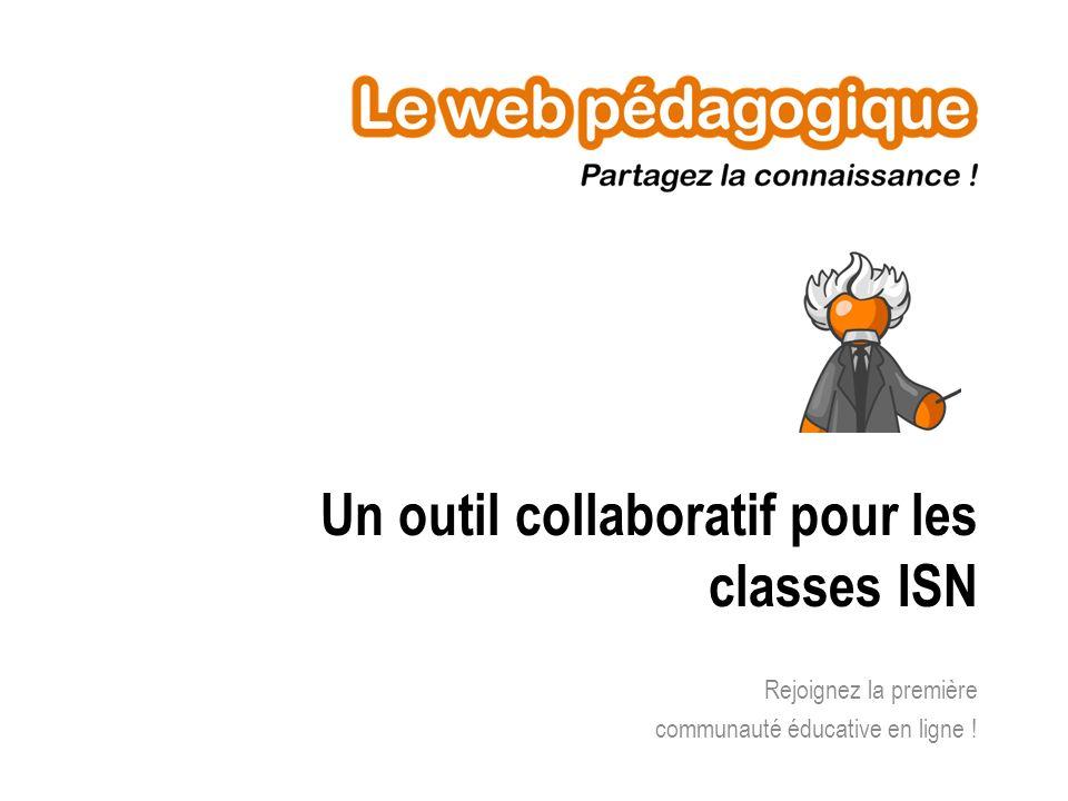 Un outil collaboratif pour les classes ISN Rejoignez la première communauté éducative en ligne !