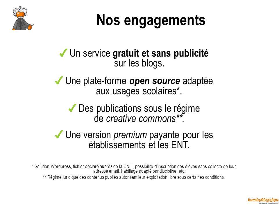 Nos engagements Un service gratuit et sans publicité sur les blogs. Une plate-forme open source adaptée aux usages scolaires*. Des publications sous l