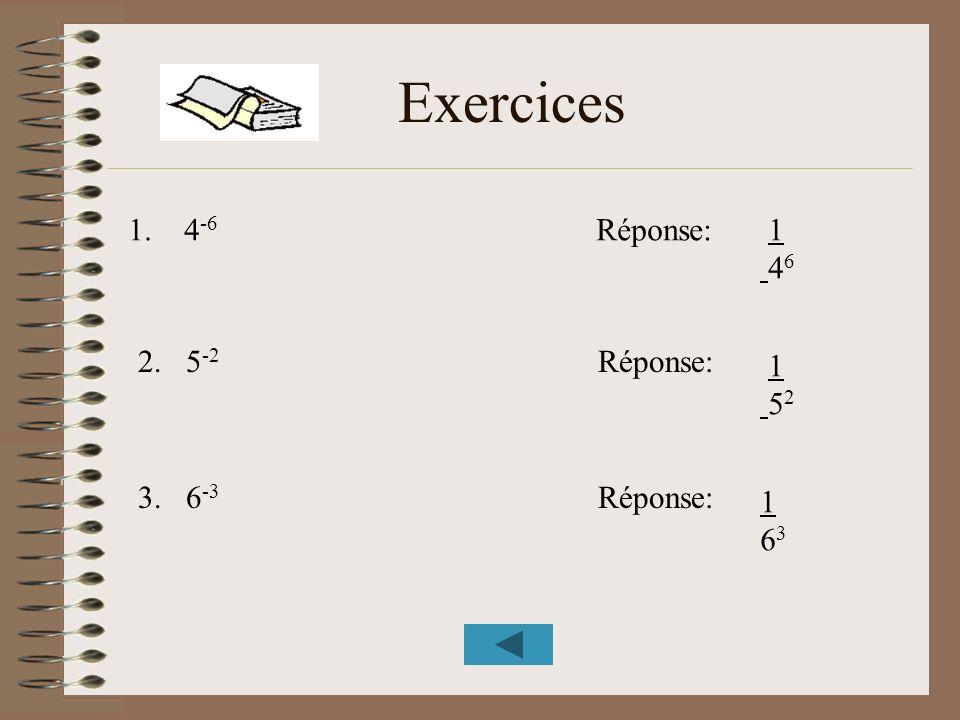 Exercices 1. 4 -6 Réponse: 2. 5 -2 Réponse: 3. 6 -3 Réponse: 1 46 1 46 1 52 1 52 163163