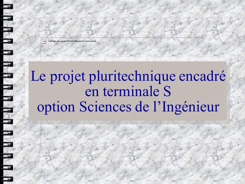 Le projet pluritechnique encadré en terminale S option Sciences de lIngénieur